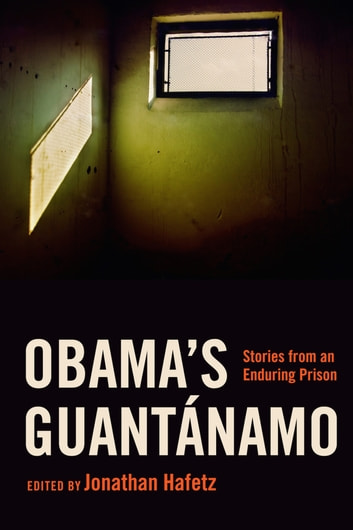 Obama's Guantánamo - Stories from an Enduring Prison eBook by