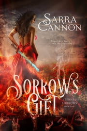 Sorrow's Gift ebook by Sarra Cannon