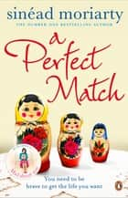 A Perfect Match - Emma and James, Novel 2 ebook by Sinéad Moriarty