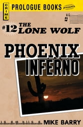 Lone Wolf #12: Phoenix Inferno ebook by Mike Barry