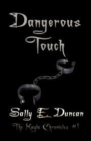 Dangerous Touch ebook by Sally E. Duncan