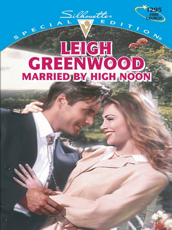 Married by High Noon ebook by Leigh Greenwood