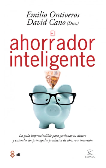 El ahorrador inteligente ebook by Emilio Ontiveros Baeza