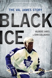 Black Ice - The Val James Story ebook by Valmore James,John Gallagher