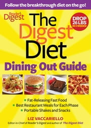 Digest Diet Dining Out Guide - Follow the Breakthrough Diet on the Go! ebook by Liz Vaccariello