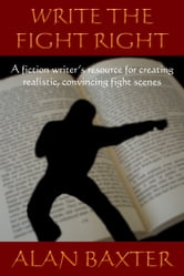 Write The Fight Right ebook by Alan Baxter