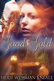 As Good as Gold ebook by Heidi Wessman Kneale