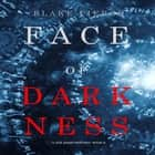 Face of Darkness (A Zoe Prime Mystery—Book 6) audiobook by Blake Pierce