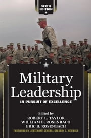 Military Leadership - In Pursuit of Excellence ebook by Robert L. Taylor,William E. Rosenbach,Eric B. Rosenbach