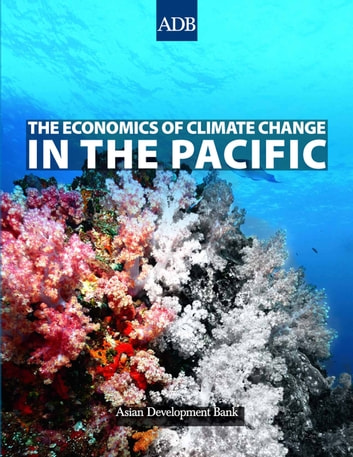 The Economics of Climate Change in the Pacific ebook by Asian Development Bank
