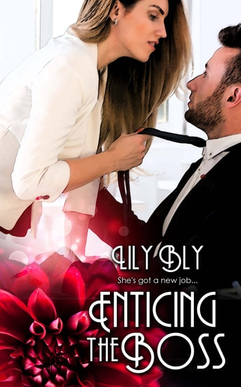 Enticing the Boss ebook by Lily Bly