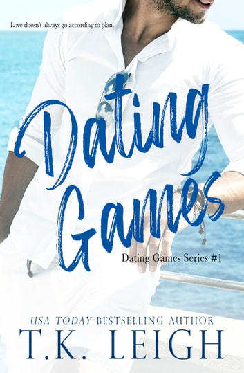 Dating Games ebook by T.K. Leigh