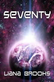 Seventy ebook by Liana Brooks