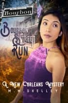 Bourbon Street Run ebook by M.M. Shelley
