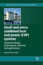 Small and Micro Combined Heat and Power (CHP) Systems ebook by R Beith