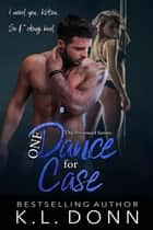 One Dance for Case - The Possessed Series, #2 ebook by KL Donn