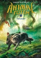 Animal totem : N° 2 - Traqués ebook by Maggie Stiefvater