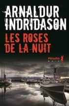 Les Roses de la nuit ebook by