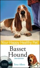 Basset Hound - Your Happy Healthy Pet ebook by Terry Albert