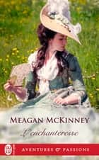 L'enchanteresse ebook by Meagan McKinney, Nicole Ménage