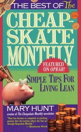 Best of the Cheapskate Monthly - Simple Tips For Living Lean In The Nineties ebook by