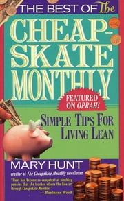 Best of the Cheapskate Monthly - Simple Tips For Living Lean In The Nineties ebook by Mary Hunt