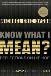 Know What I Mean? - Reflections on Hip-Hop ebook by Michael Eric Dyson
