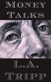 Money Talks ebook by L.A. Tripp