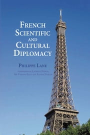 French Scientific and Cultural Diplomacy ebook by Philippe Lane,Laurent Fabius