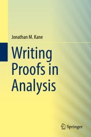 Writing Proofs in Analysis ebook by Kobo.Web.Store.Products.Fields.ContributorFieldViewModel