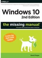 Windows 10: The Missing Manual - The book that should have been in the box ebook by David Pogue