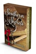 Southern Secrets: Susan Gabriel Southern Fiction Box Set ebook by Susan Gabriel