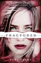 SLATED Trilogy: Fractured - Book 2 ebook by Teri Terry