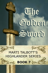 The Golden Sword, Book 7 ebook by Marti Talbott