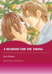 A HUSBAND FOR THE TAKING (Mills & Boon Comics) - Mills & Boon Comics ebook by Amanda Browning