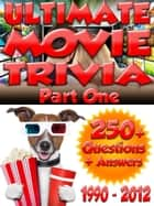 Ultimate Movie Trivia Part One: 250+ Questions and Answers ebook by Future Gothic Entertainment