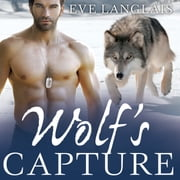 Wolf's Capture audiobook by Eve Langlais