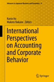 International Perspectives on Accounting and Corporate Behavior ebook by Kunio Ito,Makoto Nakano