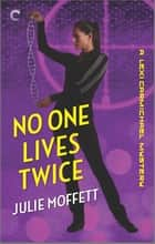 No One Lives Twice ebook by Julie Moffett