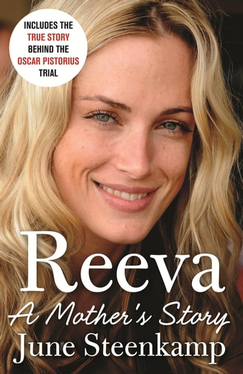 Reeva - A Mother's Story ebook by June Steenkamp