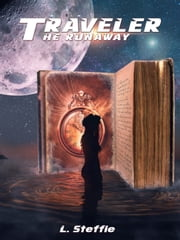 Traveler: The Runaway ebook by L.Steffie