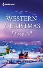 A Western Christmas Sampler - An Anthology ebook by