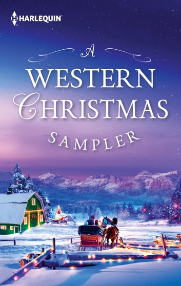 A Western Christmas Sampler - The Holiday Gift\Cardwell Christmas Crime Scene\Hold Me, Cowboy ebook by RaeAnne Thayne,B.J. Daniels,Maisey Yates