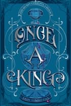 Once a King ebook by Erin Summerill
