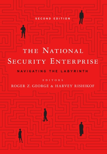 The National Security Enterprise - Navigating the Labyrinth, Second Edition ebook by