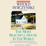 The Most Beautiful House in the World audiobook by Witold Rybczynski