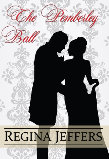 The Pemberley Ball - A Pride and Prejudice Vagary Novella ebook by Regina Jeffers