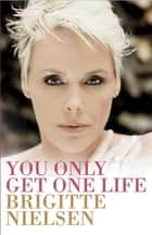 You Only Get One Life ebook by