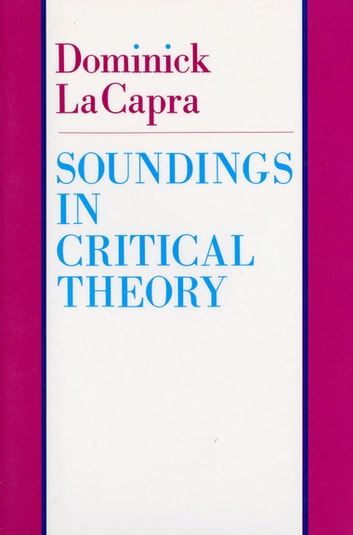 Soundings in Critical Theory eBook by Dominick LaCapra