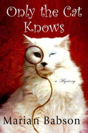 Only the Cat Knows ebook by Marian Babson